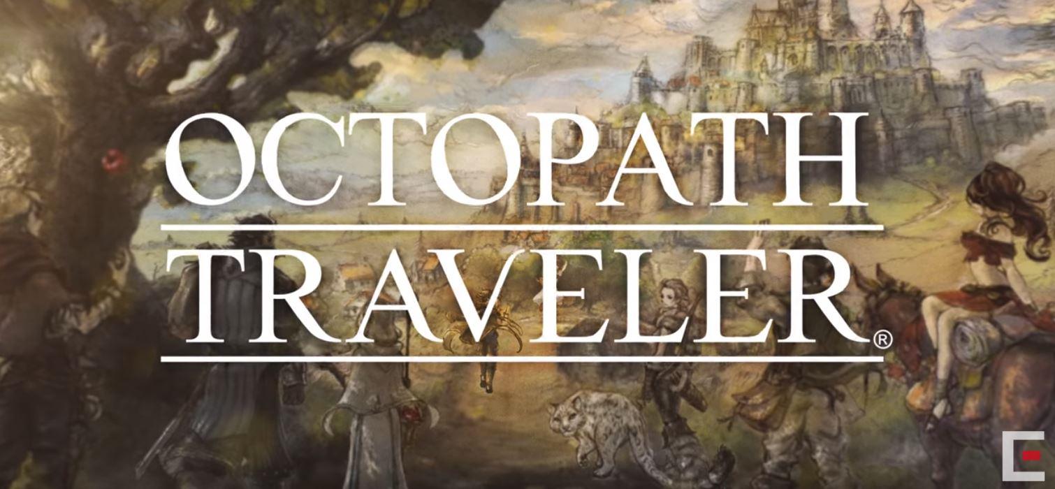 あなただけの物語へ旅立とう!7月13日発売「オクトパストラベラー」をご紹介!